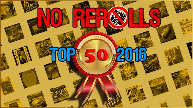 Top 50 Games 2016 (10-1) – No Rerolls
